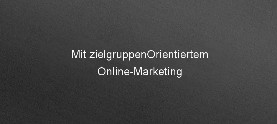 [Slider] 1-zielgruppenorientiertem-onlinemarketing